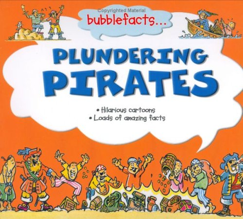 9781842365366: Plundering Pirates (Bubblefacts S.)