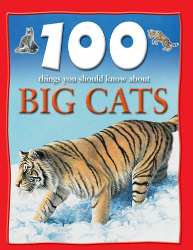 9781842365380: 100 Things You Should Know About Big Cats