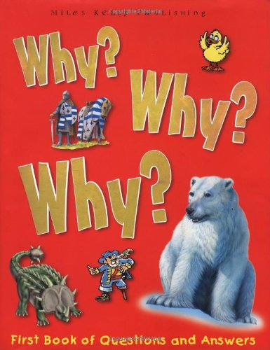 9781842365977: Why Why Why?: First Book of Questions and Answers (Why Why Why? Q and A Encyclopedia)