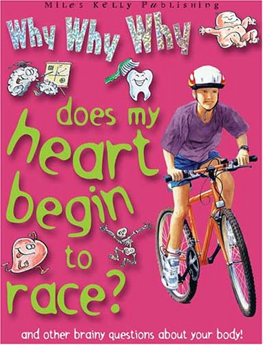 9781842366059: Why Why Why Does My Heart Begin to Race? (Why Why Why? Q and A Encyclopedia S.)