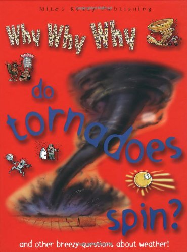 9781842366073: Why Why Why do Tournadoes Spin So Fast? (Why Why Why? Q and A Encyclopedia)