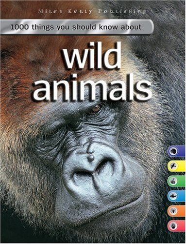 9781842366271: 1000 Things You Should Know About Wild Animals