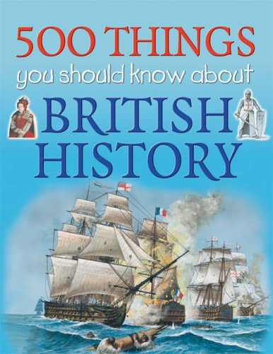 9781842366417: 500 Things You Should Know About British History