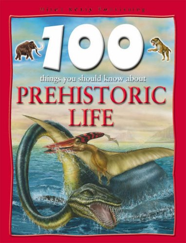 9781842366431: Prehistoric Life (100 Things You Should Know About...)