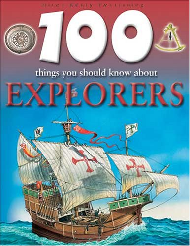 9781842366523: 100 Things You Should Know About Explorers (100 Things You Should Know Abt)