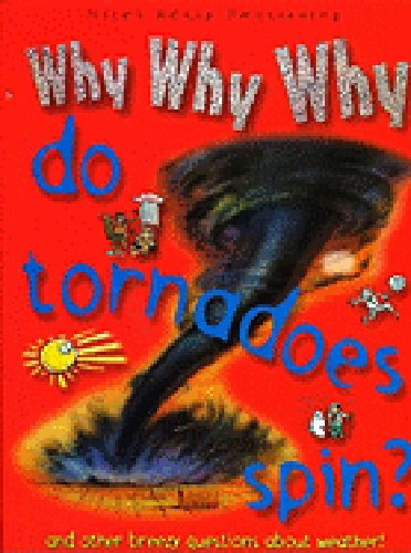 9781842367452: Why Why Why Do Tornadoes Spin?