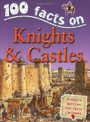 9781842367612: Knights & Castles (100 Facts)