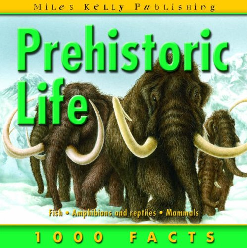 9781842367711: Prehistoric Life (1000 Facts on...)