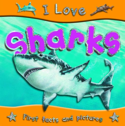 9781842367827: I Love Sharks (First Facts and Pictures)