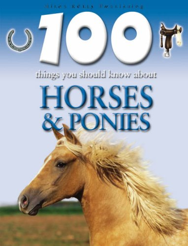 9781842368145: Horses and Ponies (100 Things You Should Know About...)