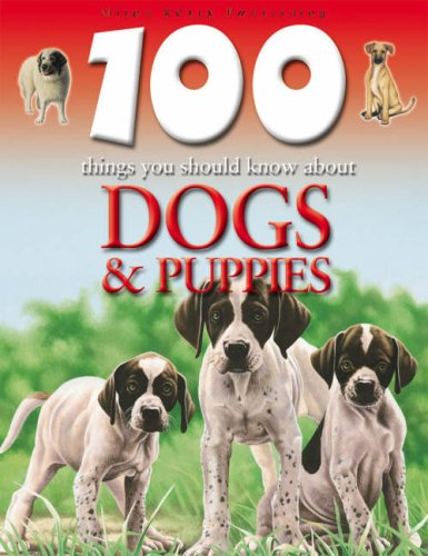 9781842368169: Dogs and Puppies (100 Things You Should Know About.)