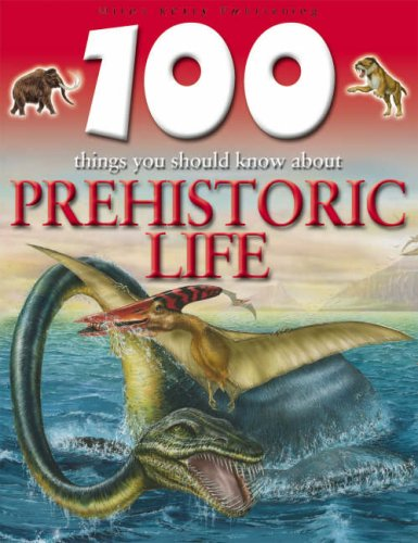 9781842368183: Prehistoric Life (100 Things You Should Know About...)