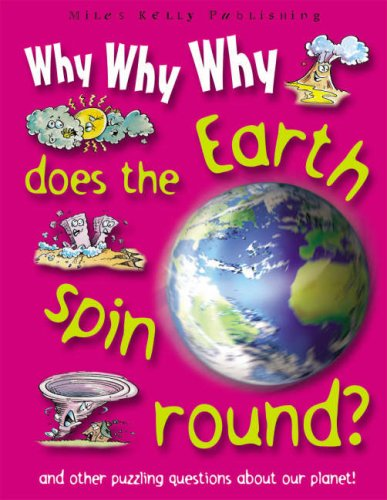 Why Why Why Does the Earth Spin Around?: Belinda Gallagher