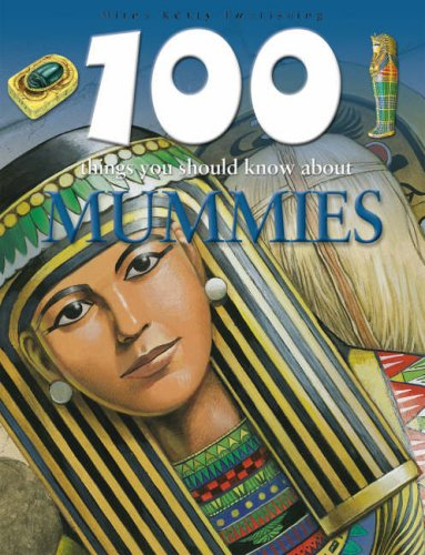 9781842369562: Mummies (100 Things You Should Know About...)