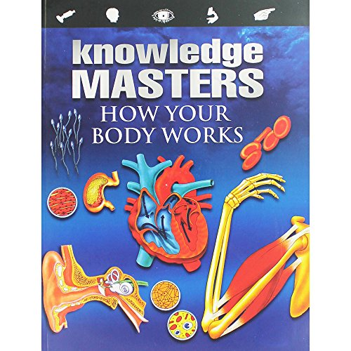 KNOWLEDGE MASTERS HOW YOUR BODY WORKS: Christopher Maynard
