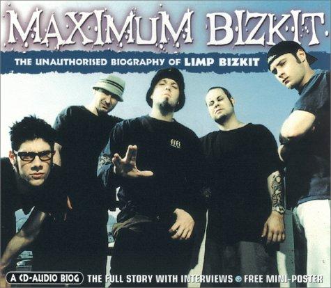 9781842400388: Maximum Limp Bizkit: The Unauthorised Biography of Limp Bizkit (Maximum series)