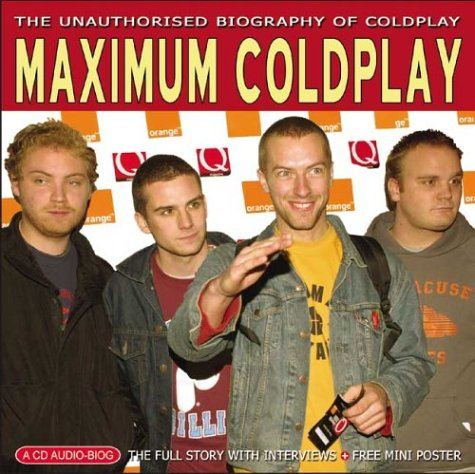 Maximum Coldplay: The Unauthorised Biography of Coldplay (Maximum Series): Sumsion, Michael