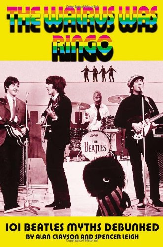 9781842402054: The Walrus Was Ringo: 101 Beatles Myths Debunked