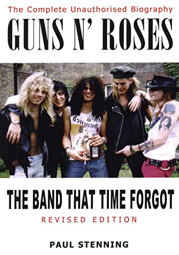 Guns N' Roses: The Band That Time: Stenning, Paul
