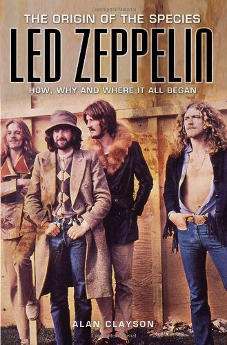 Led Zeppelin. The origin of the species. How, why and where it all began.