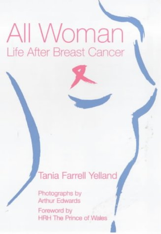 All Woman: Life After Breast Cancer: Yelland, Tania Farrell