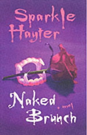 Naked Brunch ***SIGNED & NUMBERED***: Sparkle Hayter