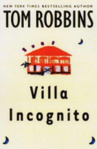 Villa Incognito: Robbins, Tom