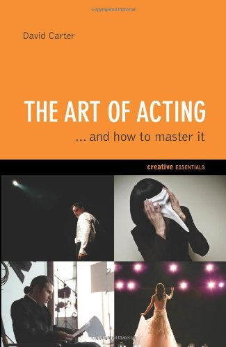9781842432211: The Art of Acting: . . . And How to Master It (Creative Essentials)