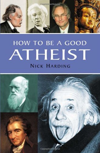9781842432372: How to Be a Good Atheist