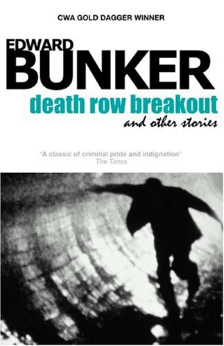 Death Row Breakout & Other Stories: Bunker, Edward
