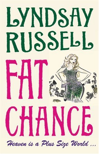 Fat Chance: Heaven Is a Plus-Sized World: Russell, Lyndsay