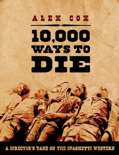 9781842433041: 10,000 Ways to Die: A Director's Take on the Spaghetti Western