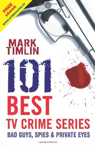 9781842433508: 101 Best TV Crime Series: Bad Guys, Spies & Private Eyes