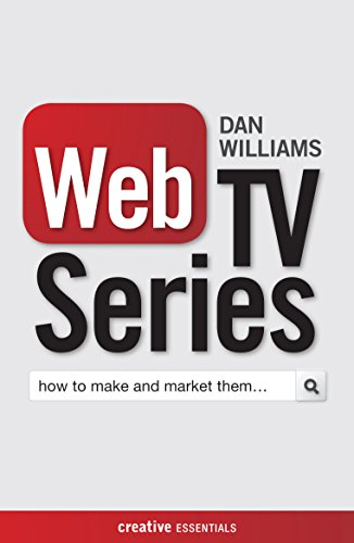 9781842437858: Web TV Series: How to Make and Market Them . . . (Creative Essentials)
