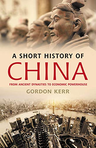 9781842439685: A Short History of China: From Ancient Dynasties to Economic Powerhouse
