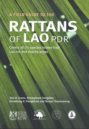 Field Guide to the Rattans of Lao PDR: Tom D Evans