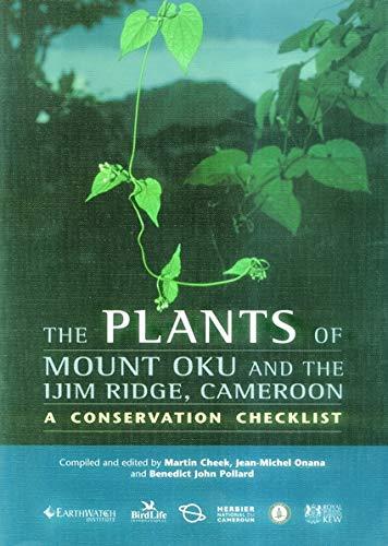 Plants of Mount Oku and the Ijim: Martin Cheek, Jean-michel