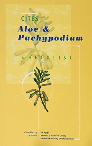 CITES Aloe and Pachypodium Checklist: Leonard E Newton,