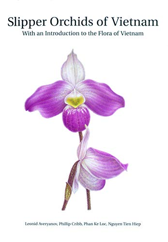 Slipper Orchids of Vietnam: With an Introduction: L. Averyanov, P.