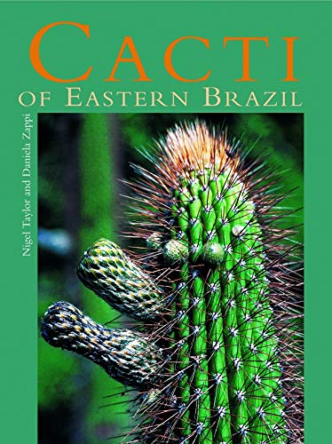 Cacti of Eastern Brazil (Hardback): R. j. Johns, P. J. Edwards, T.M.A. Utteridge