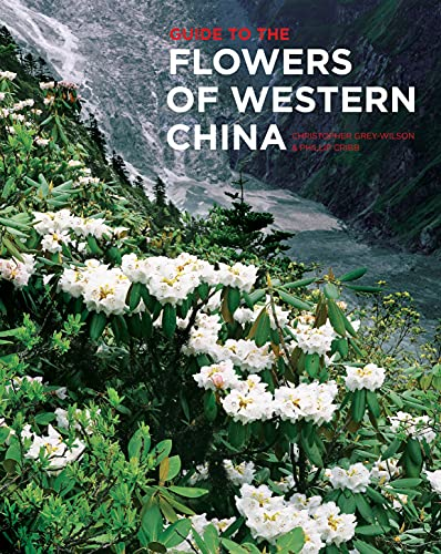 Guide to the Flowers of Western China: Christopher Grey-Wilson, Phillip