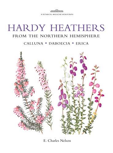 9781842461709: Hardy Heathers from the Northern Hemisphere: Calluna - Daboecia - Erica (Botanical Magazine Monograph)