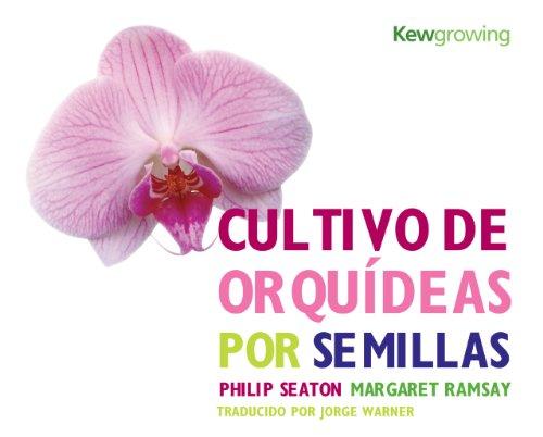 9781842464236: Cultivo de Orquídeas por Semillas: Growing Orchids from Seed - Spanish-language Edition (Kew Growing)