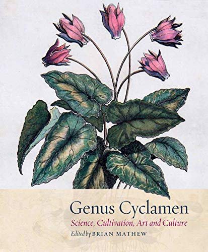 9781842464724: Genus Cyclamen: In Science, Cultivation, Art and Culture