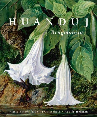 Huanduj: The Genus Brugmansia (Hardcover)