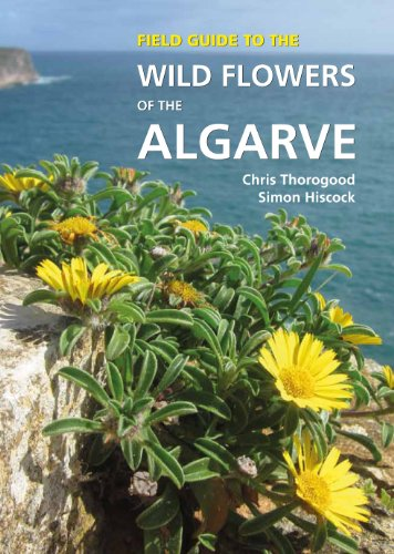 9781842464977: Field Guide to the Wild Flowers of the Algarve (Field Guides)