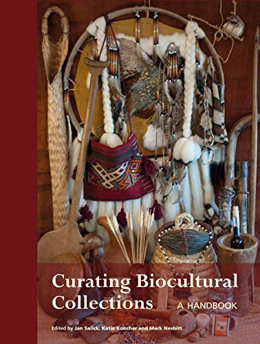Curating Biocultural Collections: A Handbook: Salick, Jan