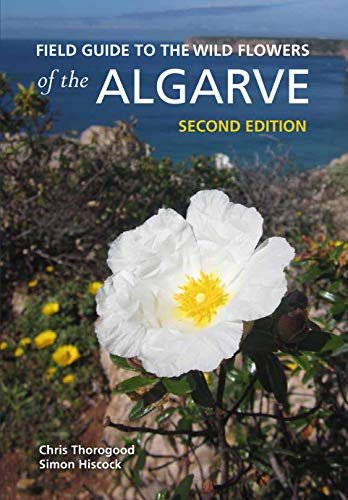 9781842466964: Thorogood, C: Field Guide to the Wild Flowers of the Algarve