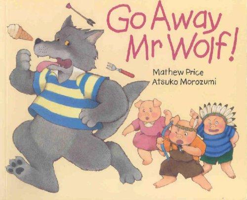 Go Away Mr.Wolf: Mathew Price