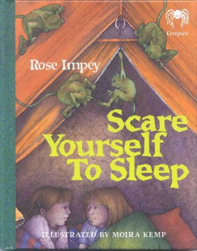 Scare Yourself to Sleep (Creepies): Rose Impey